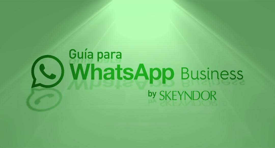 WhatsApp Business: la mejor forma de estar conectado con tus clientes